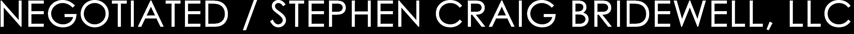 NEGOTIATED / STEPHEN CRAIG BRIDEWELL, LLC - HOME